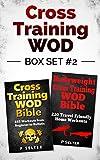 Cross Training WOD Box Set #2: Cross Training WOD Bible: 555 Workouts from Beginner to Ballistic & Bodyweight Cross Training WOD Bible: 220 Travel Friendly ... Home Workout, Gymnastics) (English Edition)
