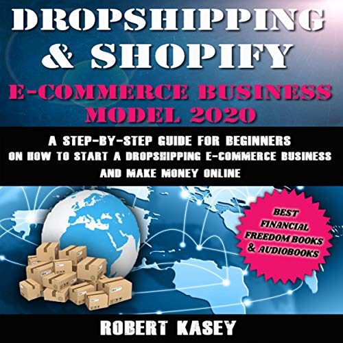 Dropshipping & Shopify E-Commerce Business Model 2020 audiobook cover art