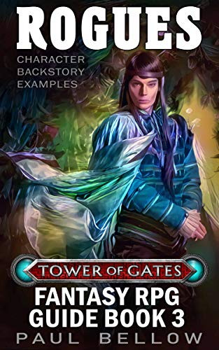 Rogues: Character Backstory Examples (Tower of Gates Fantasy RPG Guide Book 3) (English Edition)