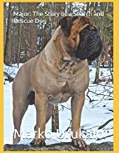 Major: The Story of a Search and Rescue Dog