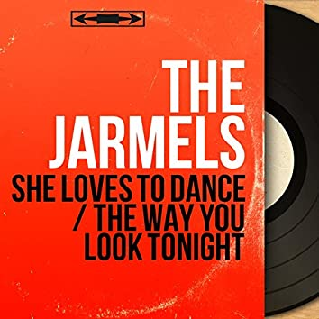 She Loves to Dance / The Way You Look Tonight (Mono Version)
