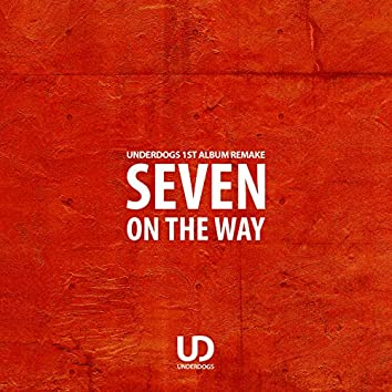 SEVEN ON THE WAY