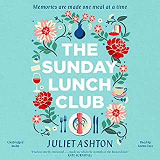 The Sunday Lunch Club                   By:                                                                                                                                 Juliet Ashton                               Narrated by:                                                                                                                                 Karen Cass                      Length: 11 hrs and 8 mins     423 ratings     Overall 4.2