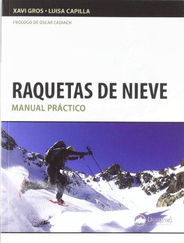 Raquetas de nieve - manual practico (Manuales Desnivel)