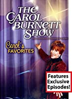 The Carol Burnett Show - Carol's Favorites with BONUS EPISODES