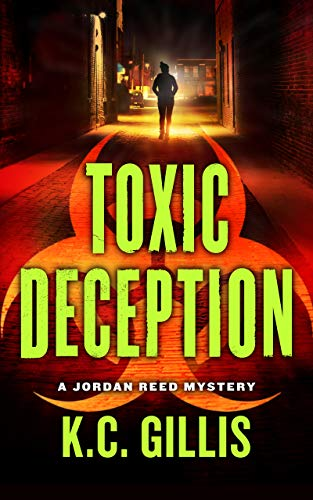 Toxic Deception: A Gripping Medical Mystery Thriller (Jordan Reed Book 1) by [K.C. Gillis]