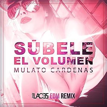 Súbele el Volumen (EDM Remix)