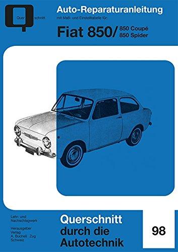 Fiat 850: Coupé / Spider // Reprint der 4. Auflage 1973: Coup / Spider // Reprint der 4. Auflage 1973 (Reparaturanleitungen)