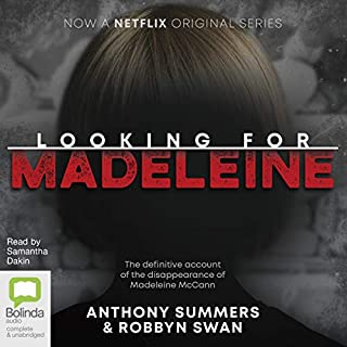 Looking for Madeleine                   By:                                                                                                                                 Anthony Summers,                                                                                        Robbyn Swan                               Narrated by:                                                                                                                                 Samantha Dakin                      Length: 9 hrs and 50 mins     13 ratings     Overall 4.2