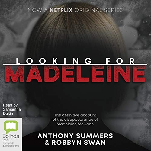Looking for Madeleine                   By:                                                                                                                                 Anthony Summers,                                                                                        Robbyn Swan                               Narrated by:                                                                                                                                 Samantha Dakin                      Length: 9 hrs and 50 mins     10 ratings     Overall 4.5