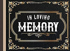 In Loving Memory: Memorial Funeral Guestbook - 100 pages for guest to sign and leave memories and prayers.