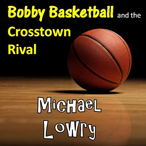Bobby Basketball and the Crosstown Rival Titelbild