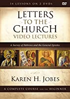 Letters to the Church Video Lectures: A Survey of Hebrews and the General Epistles [DVD]