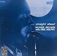 Straight Ahead by Oliver Nelson (1991-07-01)