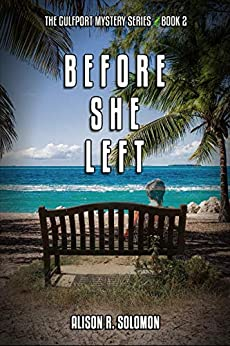 Before She Left: The Gulfport Mystery Series by [Alison R. Solomon]
