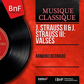 J. Strauss II & J. Strauss III: Valses (Mono Version)