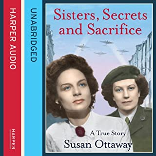 Sisters, Secrets, and Sacrifice     The True Story of WWII Special Agents Eileen and Jacqueline Nearne              Written by:                                                                                                                                 Susan Ottaway                               Narrated by:                                                                                                                                 Catherine Harvey                      Length: 9 hrs and 2 mins     1 rating     Overall 5.0
