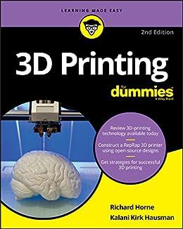 3D Printing For Dummies (For Dummies (Computers)) by [Richard Horne, Kalani Kirk Hausman]