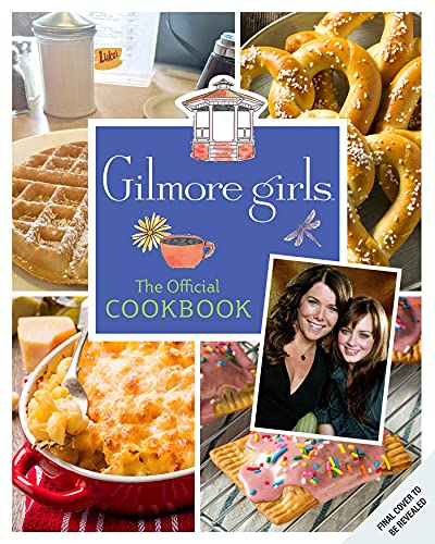 Gilmore Girls: The Official Cookbook