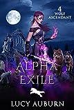 Alpha Exile (Wolf Ascendant Book 4) (English Edition)