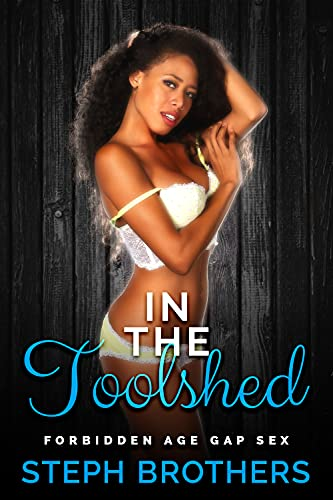In The Toolshed: Forbidden Age Gap Sex (English Edition)