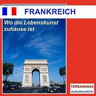 Reiseführer Frankreich     Wo das Leben zu Hause ist              Autor:                                                                                                                                 Thomas Gallasch                               Sprecher:                                                                                                                                 Ralf Steuernagel                      Spieldauer: 1 Std. und 2 Min.     3 Bewertungen     Gesamt 3,7