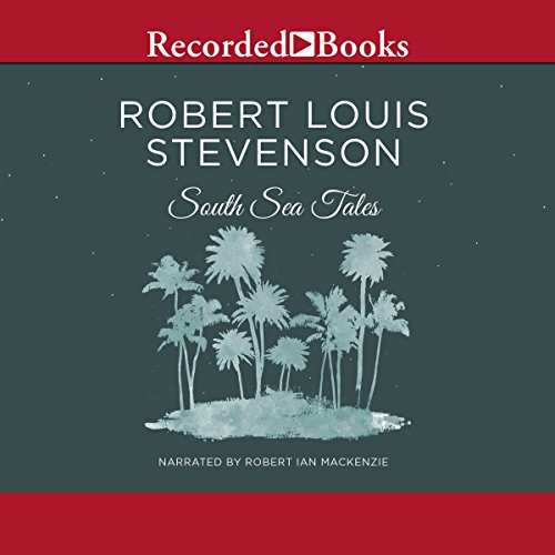 South Sea Tales                   By:                                                                                                                                 Robert Louis Stevenson                               Narrated by:                                                                                                                                 Robert Ian Mackenzie                      Length: 10 hrs and 5 mins     Not rated yet     Overall 0.0