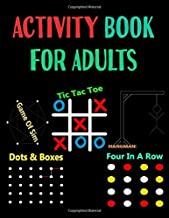 Activity Book For Adults: Never Bored Paper & Pencil Games Activity Book, 2 Player Activity Book (Gaming Book) | Tic-Tac-Toe, Dots and Boxes, Four in ... or Alone, Fun Activities for Family Time