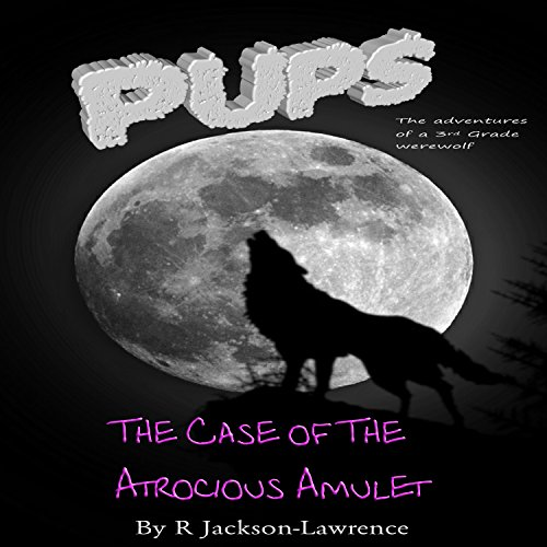 Pups: The Case of the Atrocious Amulet audiobook cover art