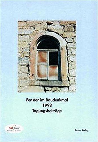 Fenster im Baudenkmal / Fenster im Baudenkmal: 1998. Vortragssammlung der PaX Fachtagung zur
