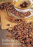 Kaffee für ein Genusserlebnis (Wandkalender 2022 DIN A4 hoch)