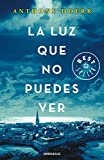 La luz que no puedes ver/All the Light We Cannot See (Best Seller) (Spanish Edition)