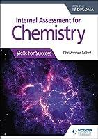 Internal Assess for Chemistry for the IB Dip: Skills for Success (Skills for Success/Ib Diploma)
