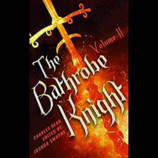 The Bathrobe Knight: Volume 2                   Auteur(s):                                                                                                                                 Charles Dean                               Narrateur(s):                                                                                                                                 Matthew Broadhead                      Durée: 12 h et 41 min     2 évaluations     Au global 4,5