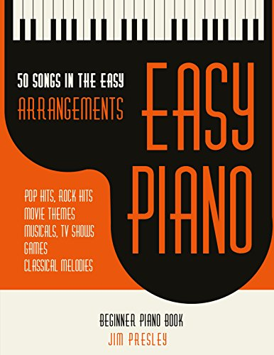 50 Songs In The Easy Arrangements: Easy Piano - Piano Book - Piano Music - Piano Books - Piano Sheet Music - Keyboard Piano Book - Music Piano - Sheet ... - The Piano Book - Piano (English Edition)
