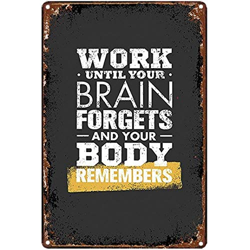SWT-T Work Until Your Brain Forgets Tin Metal Signs Wall Art | Thick Tinplate Print Poster Wall Decoration for Gym