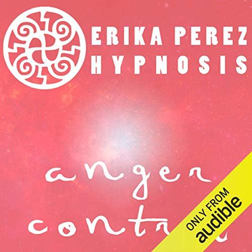 Controla tu Temperamento Hipnosis [Anger Control Hypnosis] cover art