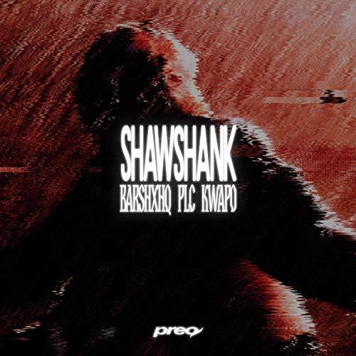 Shawshank (feat. PLC & Kwapo) [Explicit]