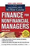 The McGraw-Hill 36-Hour Course: Finance for Non-Financial Managers 3/E: Finance For Non-Financial Managers 3/E (Mcgraw-Hill 36-Hour Courses)