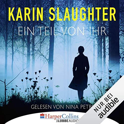 Ein Teil von ihr                   De :                                                                                                                                 Karin Slaughter                               Lu par :                                                                                                                                 Nina Petri                      Durée : 16 h et 56 min     Pas de notations     Global 0,0