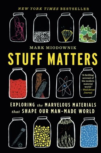Image OfStuff Matters: Exploring The Marvelous Materials That Shape Our Man-Made World