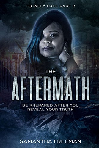 The AfterMath: Be prepared after you reveal your Truth (Totally Free Book 2) (English Edition)