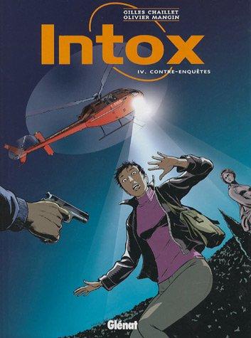 Intox - Tome 04: Contre-enquêtes