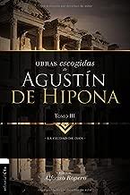 Obras escogidas de Augustín de Hipona, Tomo 3: La ciudad de Dios (Colección Patristica) (Spanish Edition)