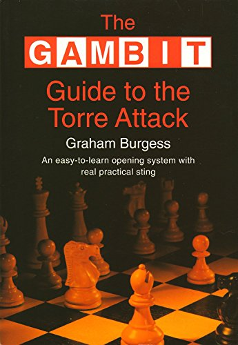 The Gambit Guide to the Torre Attack (Chess Openings) (English Edition)