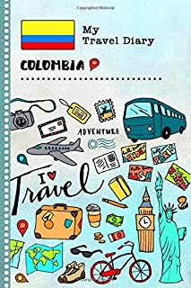 Colombia My Travel Diary: Kids Guided Journey Log Book 6x9 - Record Tracker Book For Writing, Sketching, Gratitude Prompt - Vacation Activities ... Journal - Girls Boys Traveling Notebook