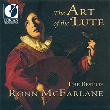 The Art of the Lute (The Best of Ronn McFarlane)