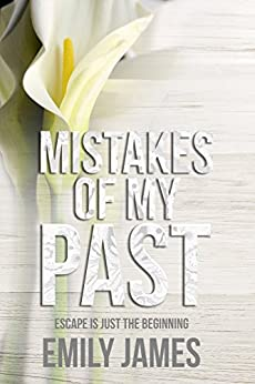 The Mistakes of My Past: A Dark Romantic Suspense Novel by [Emily James]