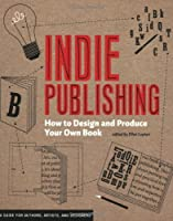 Indie Publishing: How to Design and Publish Your Own Book (Design Brief)