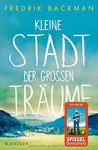 Kleine Stadt der großen Träume: Roman